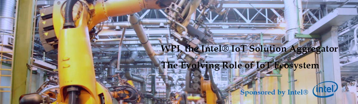 WPI, the Intel IoT solution aggregator SMART Manufacturing